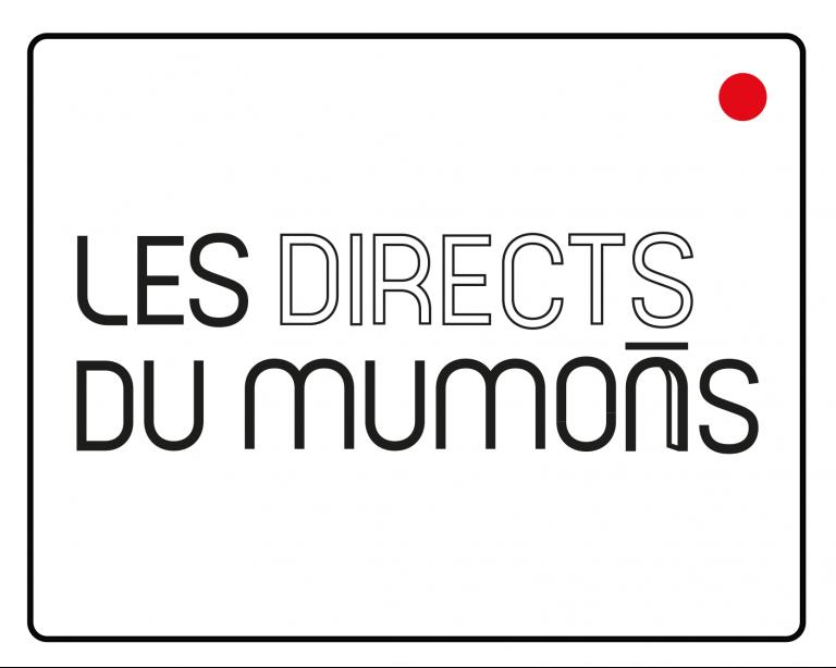 Les Directs du MUMONS
