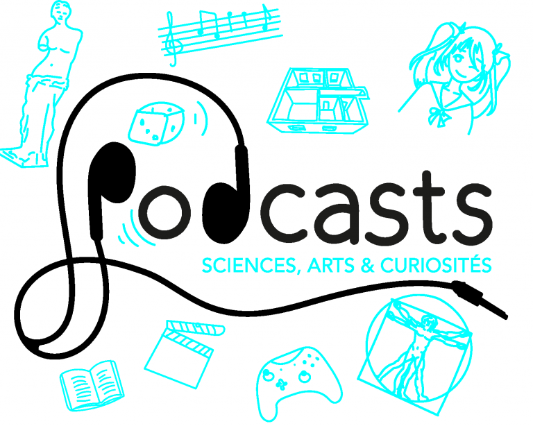 Podcasts – Sciences, Arts & Curiosités